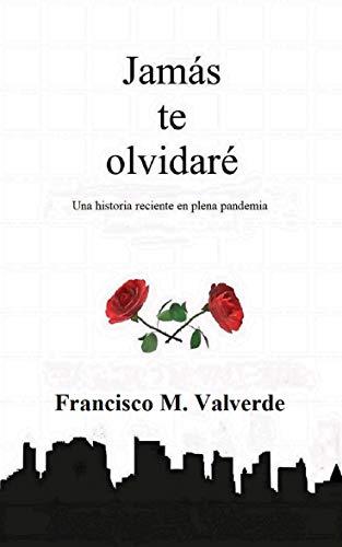 Jamás te olvidaré de Francisco M. Valverde