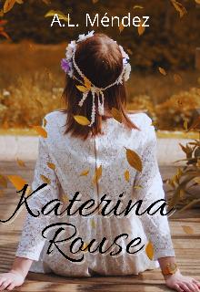 Katerina Rouse de A.L. Méndez