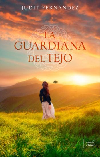 LA GUARDIANA DEL TEJO de Judit Fernández