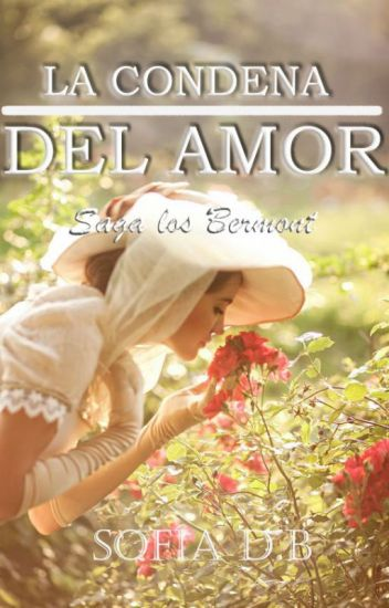 La Condena Del Amor (Saga Bermont 4) de Sofía Durán