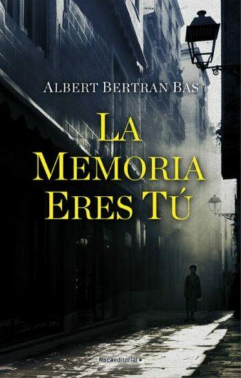 La Memoria Eres Tu de Albert Bertran Bas