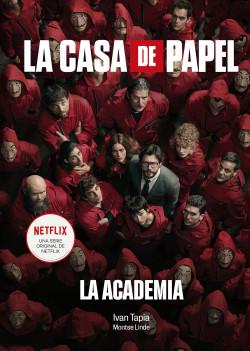 La casa de papel. La Academia de Ivan Tapia y Montse Linde