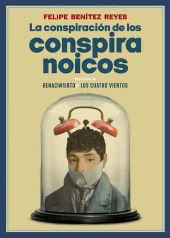La conspiración de los conspiranoico de Felipe Benítez Reyes