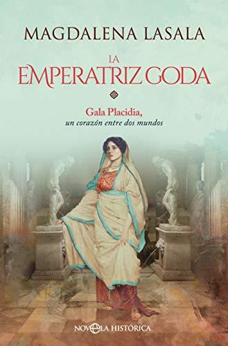 La emperatriz goda de Magdalena Lasala