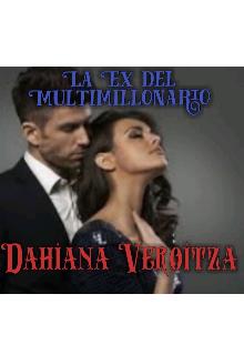 La ex del multimillonario de Dahiana Veroitza