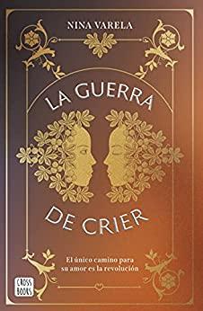 La guerra de Crier de Nina Varela