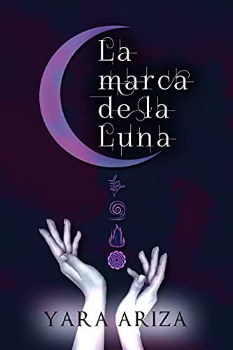 La marca de la Luna de Yara Ariza