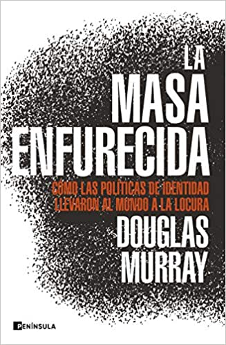 La masa enfurecida de Douglas Murray