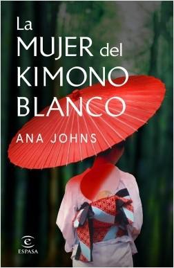 La mujer del kimono blanco de Ana Johns