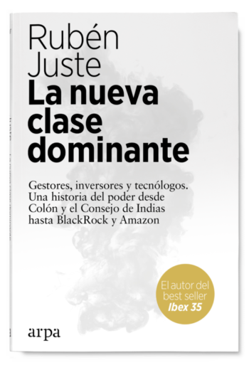 La nueva clase dominante de Rubén Juste