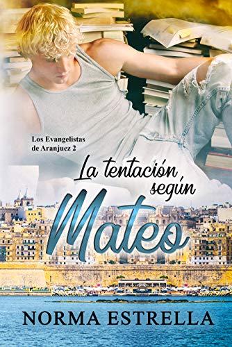 La tentación según Mateo (Los Evangelistas de Aranjuez 2) de Norma Estrella