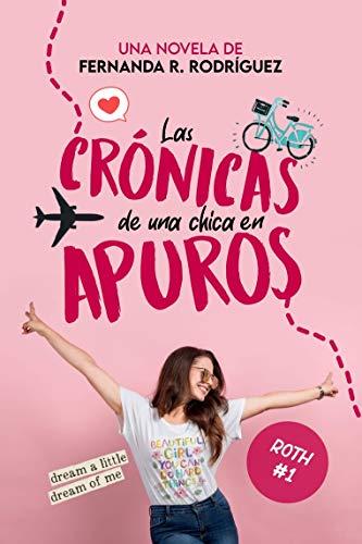 Las crónicas de una chica en apuros de Fernanda R. Rodriguez