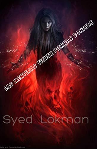 Las mentiras tienen piernas bonitas de Syed Lokman