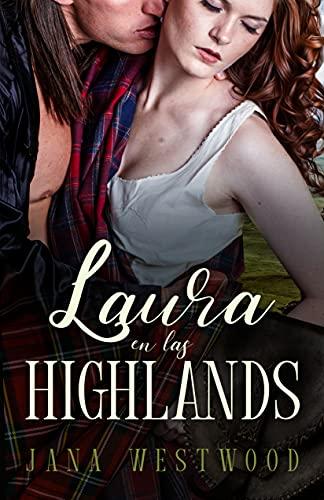Laura en las Highlands de Jana Westwood