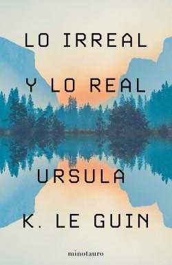 Lo Irreal y lo Real de Ursula K. Le Guin