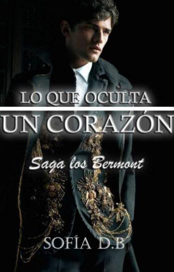 Lo Que Oculta Un Corazón (Saga Los Bermont 6) de Sofía Durán