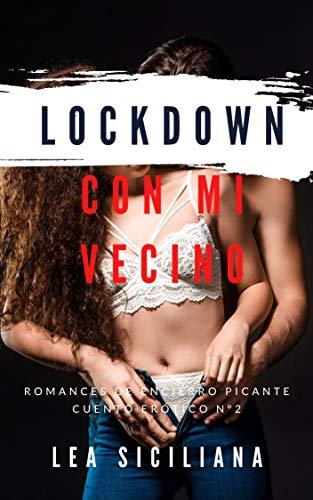 Lockdown Con Mi Vecino de Lea Siciliana