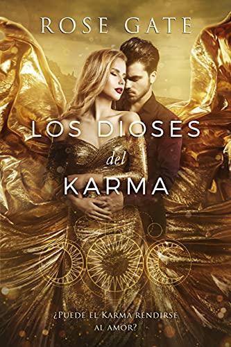 Los Dioses del Karma de ROSE GATE