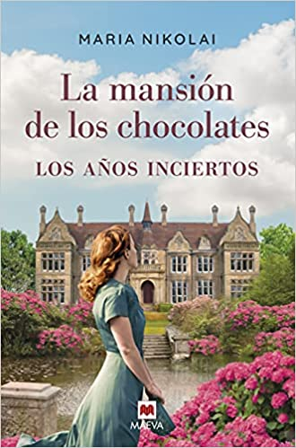 La mansión de los chocolates. Los años inciertos de Maria Nikolai