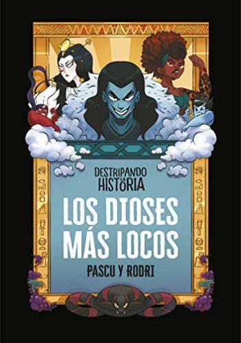 Los dioses más locos de Rodrigo Septién y Álvaro Pascual