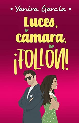 Luces, cámara, ¡follón! de Yanira García