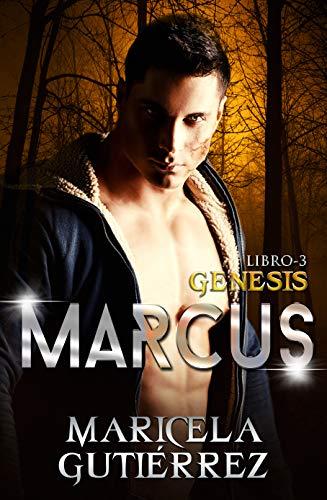 MARCUS (Génesis nº 3) de Maricela Gutiérrez