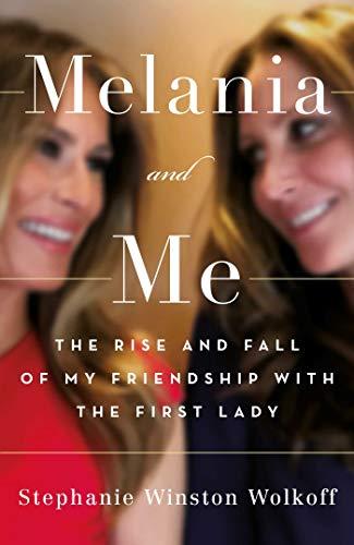 Melania y yo de Stephanie Winston Wolkoff