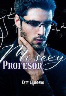 Mi Sexy Profesor de Katy Guardado