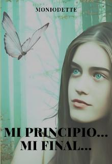 Mi principio… Mi final… de Moniodette