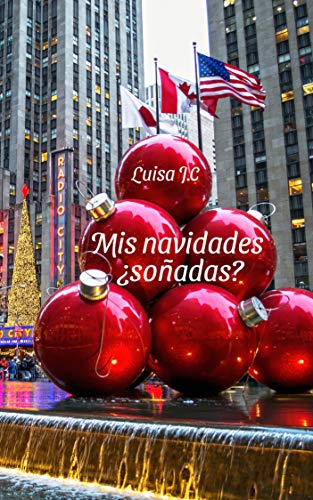 Mis navidades ¿soñadas? de Luisa J.C