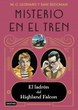 Misterio en el tren 1. El ladrón del Highland Falcon de M.G. Leonard y Sam Sedgman