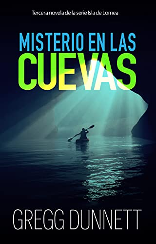 Misterio en las cuevas (Isla de Lornea nº 3) de Gregg Dunnett