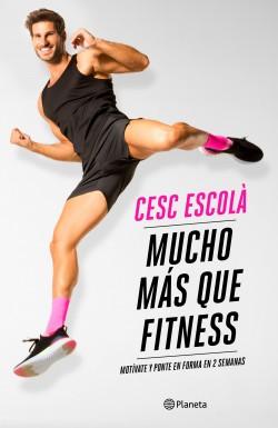 Mucho más que fitness de Cesc Escolà