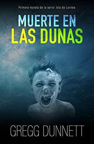Muerte en las Dunas (Isla de Lornea nº 1) de Gregg Dunnett