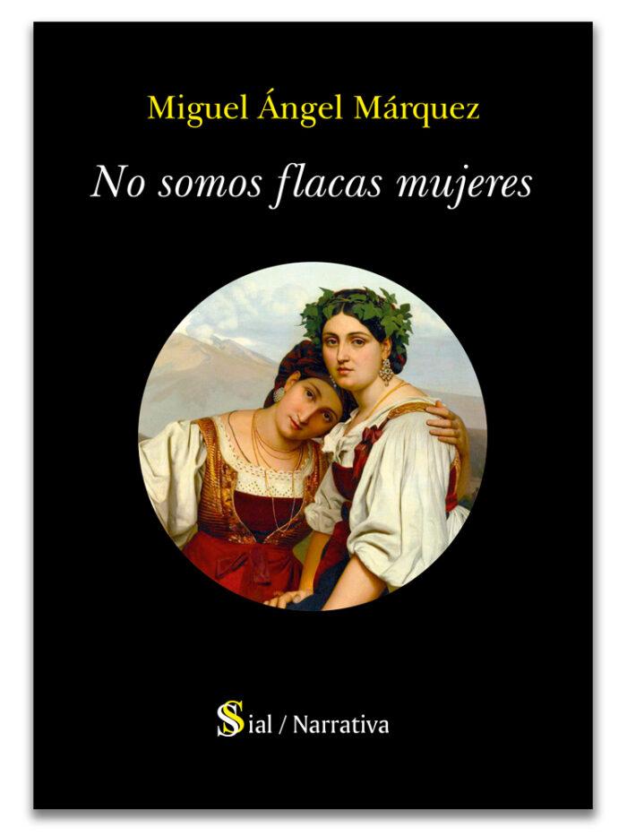 NO SOMOS FLACAS MUJERES de Miguel Ángel Márquez