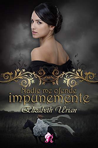 Nadie me ofende impunemente de Elisabeth Urian