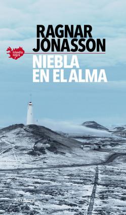Niebla en el alma (Serie Islandia Negra 3) de Ragnar Jónasson