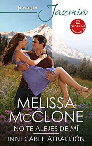 No te alejes de mí – Innegable atracción de Melissa Mcclone