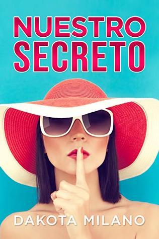 Nuestro Secreto de Dakota Milano