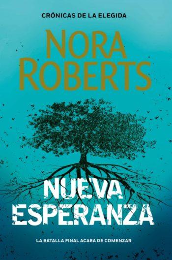 Nueva Esperanza Crónicas De La Elegida 3 De Nora Roberts 2021 Leer Libros Online Gratis