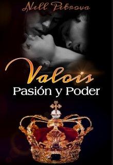 Pasión y Poder (dinastía Valois #4) de Nell Petrova