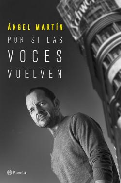 Por si las voces vuelven de Ángel Martín