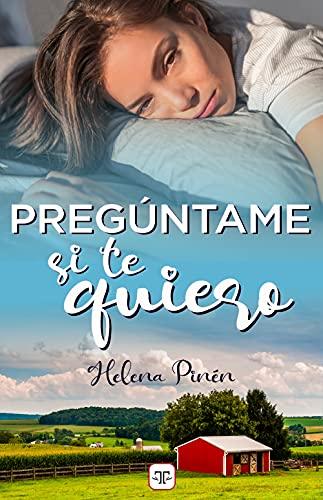 Pregúntame si te quiero de Helena Pinén