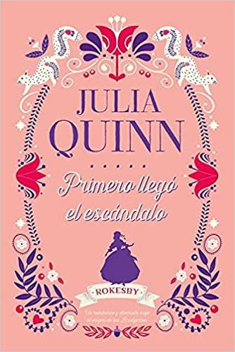 Primero llegó el escándalo de Julia Quinn