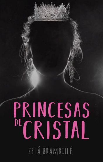 Princesas de Cristal de Zelá Brambillé