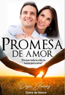 Promesa de amor de Deysi Juarez (Dama de Hierro)