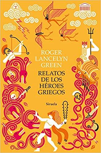 Relatos de los héroes griegos de Roger Lancelyn Green