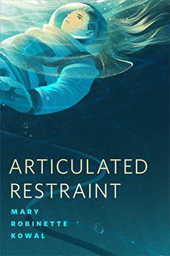 Restricción articulada (La astronauta nº 3) de Mary Robinette Kowal