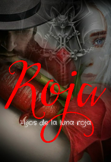 Roja ( Hijos de la Luna Roja) de Esperanza Sanchez