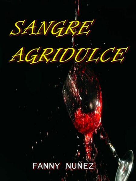 SANGRE AGRIDULCE de FANNY NUÑEZ novela